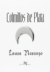 Colmillos de plata par Laura Naranjo