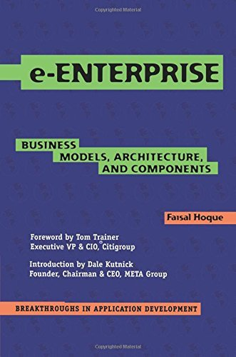 e-Enterprise: Business Models, Architecture, and Components (Breakthroughs in Application Development Book 2) (English Edition)
