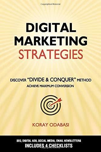 Digital Marketing Strategies: Ultimate Guide to SEO, Google Ads, Facebook & Instagram Ads, Social Media, Email Newsletters