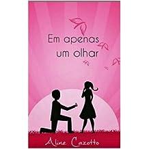 Em Apenas Um Olhar (ficção Livro 1) (Portuguese Edition)