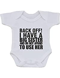 ba255d3b1 Back Off I Have A Big Sister and IM NOT Afraid to USE HER Funny Humour  Cotton White Baby Vest OR BIB (First Size…