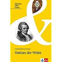 Nathan der Weise: Originaltext mit Comic und Annotationen (Klassiker trifft Comic / Interesse wecken, Zugang erleichtern, Originaltext lesen)
