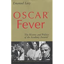 Oscar?? Fever: The History and Politics of the Academy Awards?? by Emanuel Levy (2001-01-30)