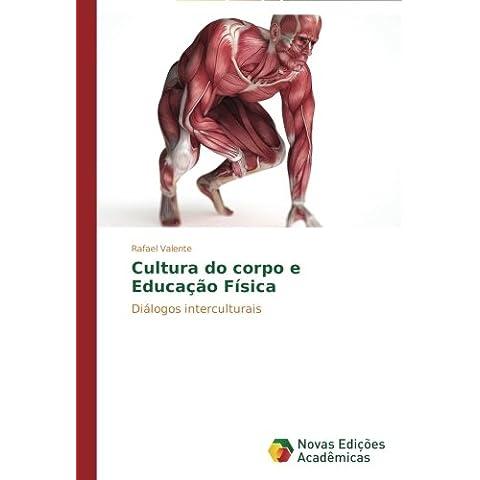 Cultura do corpo e Educação Física: Diálogos interculturais