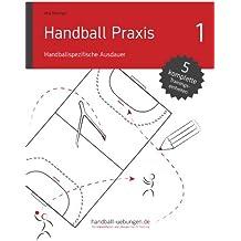 Handball Praxis 1 - Handballspezifische Ausdauer (handball-uebungen.de / Praxis) (German Edition)