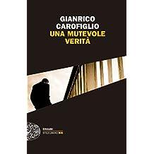 Una mutevole verità (Einaudi. Stile libero big) (Italian Edition)