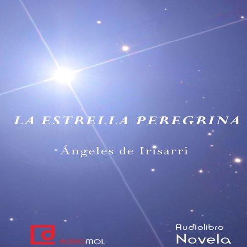 La estrella peregrina [The Pilgrim Star]  Audiolibri