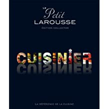 Le Petit Larousse illustré cuisinier: Edition Collector