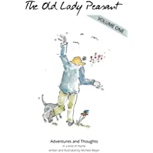 The Old Lady Peasant - Volume One: Adventures & thoughts in a kind of rhyme