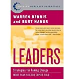 Leaders: Strategies for Taking Charge (Harperbusiness Essentials) [ LEADERS: STRATEGIES FOR TAKING CHARGE (HARPERBUSINES