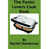 The Panini Lovers Cook Book (English Edition)