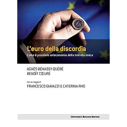 L'euro Della Discordia: Come È Possibile Un'economia Della Moneta Unica