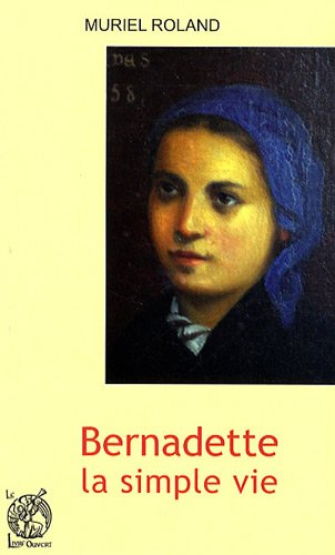 Bernadette, la simple vie