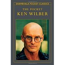 The Pocket Ken Wilber (Shambhala Pocket Classics)