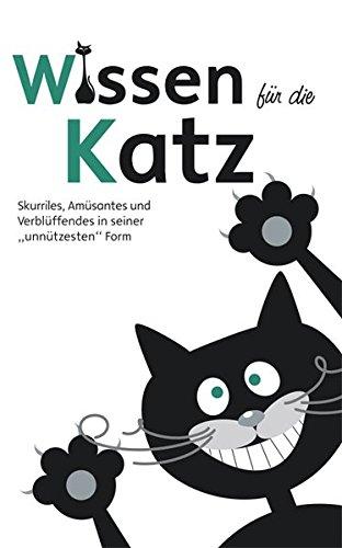 """Wissen für die Katz – Buch kaufen – Skurriles, Amüsantes und Verblüffendes in seiner """"unnützesten"""" Form – Witziges Buch wissen für die katz - buch kaufen - skurriles, amüsantes und verblüffendes in seiner """"unnützesten"""" form - witziges buch Wissen für die Katz – Buch kaufen – Skurriles, Amüsantes und Verblüffendes in seiner """"unnützesten"""" Form – Witziges Buch 41T 1dzUZ9L"""