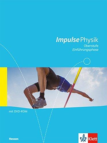 Impulse Physik Oberstufe Einführungsphase. Ausgabe Hessen: Schülerbuch mit DVD-ROM Klasse 10 (G8), Klasse 11 (G9) (Impulse Physik. Ausgabe für Hessen)