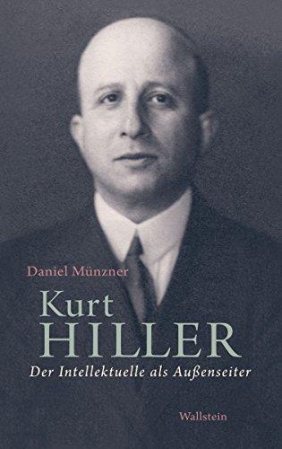 Kurt Hiller: Der Intellektuelle als Außenseiter