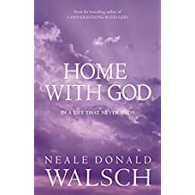 Home with God: In a Life That Never Ends (English Edition)