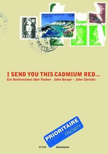 I Send you this Cadmium Red. Ein Briefwechsel über Farben