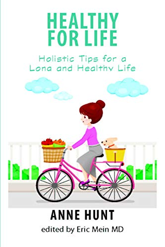 Healthy for Life: Holistic Tips for Living a Long and Healthy Life (English Edition)