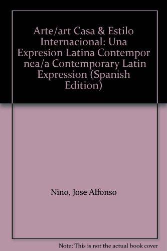 Arte/art Casa & Estilo Internacional: Una Expresion Latina Contemporánea/a Contemporary Latin Expression: 1