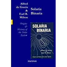 Solaria Binaria: Origins and History of the Solar System