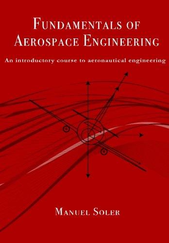 Fundamentals of aerospace engineering: An introductory course to aeronautical engineering por Manuel Soler