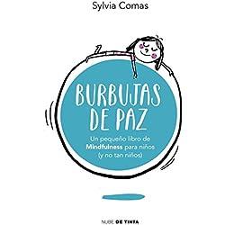 Burbujas de paz: Pequeño libro de Mindfulness para niños (y no tan niños) (Nube de Tinta)