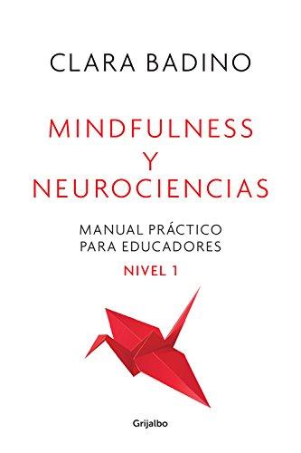 Mindfulness y neurociencias: Manual práctico para educadores. Nivel 1