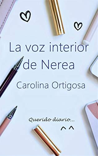 La voz interior de Nerea por Carolina Ortigosa