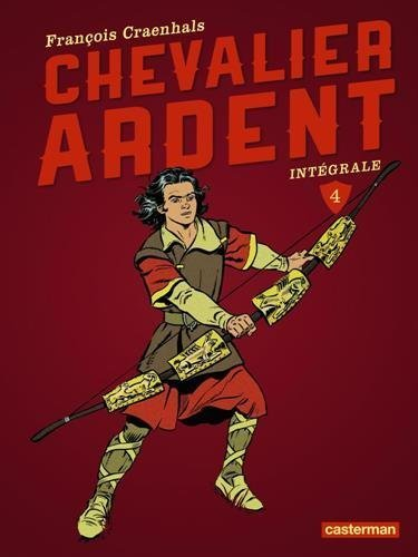 Chevalier Ardent, Intégrale Tome 4 : de François Craenhals (29 avril 2015) Album