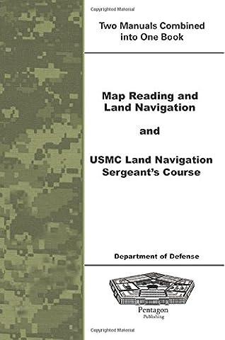 Map Reading and Land Navigation and USMC Land Navigation Sergeants