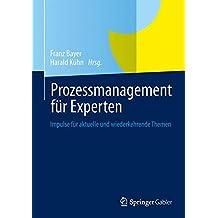 Prozessmanagement für Experten: Impulse für aktuelle und wiederkehrende Themen
