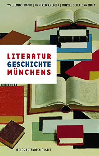 Literaturgeschichte Münchens (Bayerische Geschichte)
