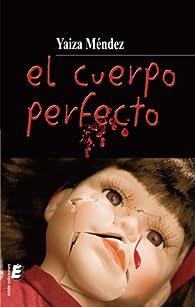 El Cuerpo Perfecto par Yaiza Méndez