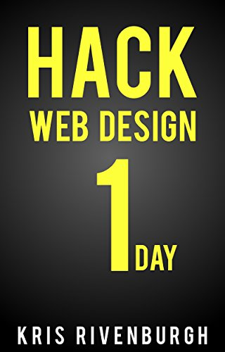 Hack Web Design in 1 Day: A Thesis Theme 2.1 Tutorial for Wordpress Users: Learn How to Make Custom Website and Blog Designs Fast (English Edition)