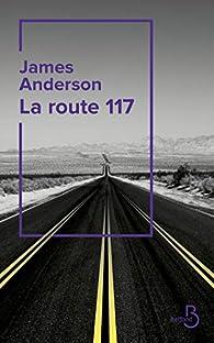 Critique de La route 117 - James Anderson par alapagedesuzie
