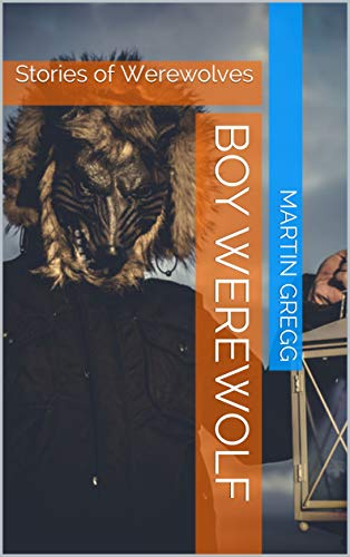 Boy Werewolf : Stories of Werewolves book cover