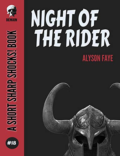 Night Of The Rider (Short Sharp Shocks! Book 18) by [Faye, Alyson]
