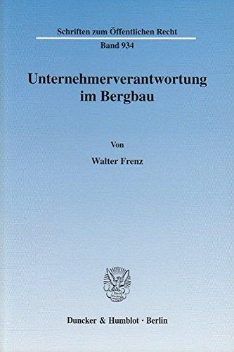 Unternehmerverantwortung im Bergbau.: Am Beispiel der Wasserhaltung. (Schriften zum Öffentlichen Recht)