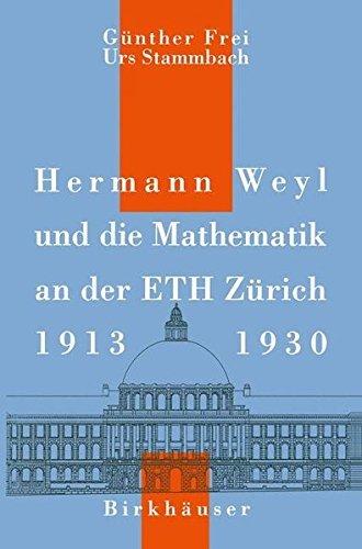 Hermann Weyl und die Mathematik an der ETH Z????rich, 1913-1930 (German Edition) by G. Frei (2013-10-04)