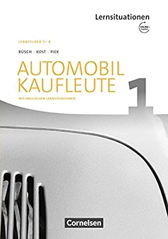 Automobilkaufleute - Neubearbeitung / Band 1: Lernfelder 1-4 - Arbeitsbuch mit englischen Lernsituationen und