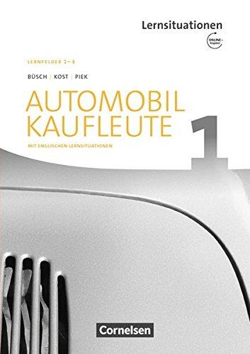 Automobilkaufleute - Neubearbeitung: Band 1: Lernfelder 1-4 - Arbeitsbuch mit englischen Lernsituationen und Onl.-Angebot