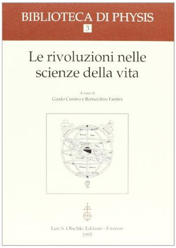 Le rivoluzioni nelle scienze della vita (Biblioteca di Physis)