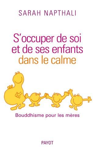 S'occuper de soi et de ses enfants dans le calme : Bouddhisme pour les mères