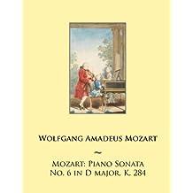 Mozart: Piano Sonata No. 6 in D major, K. 284: Volume 6 (Mozart Piano Sonatas)