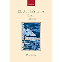 [(EU Administrative Law)] [By (author) Professor Paul Craig] published on (June, 2012)