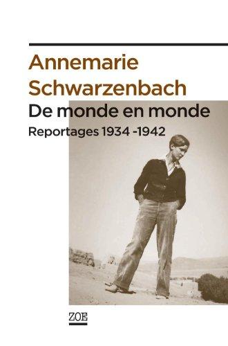 De monde en monde: Reportages 1934-1942 par Annemarie SCHWARZENBACH