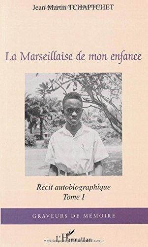La Marseillaise de mon enfance : récit autobiographique par Jean-Martin Tchaptchet