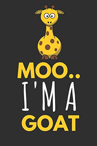 cf0a3156bd2 Moo.. I m a Goat  Funny Giraffe Gifts ~ Notebook   Journal